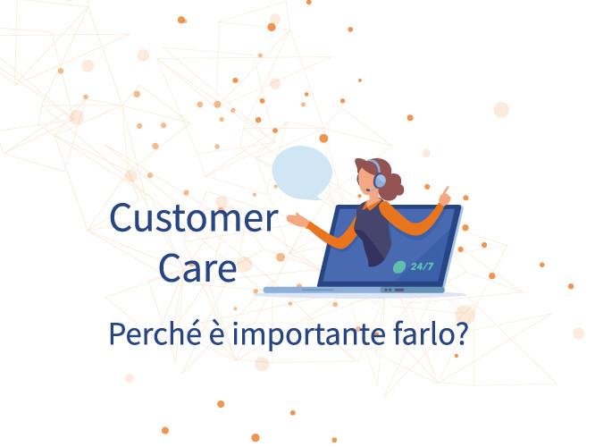 Customer Care - Perché è importante farlo?