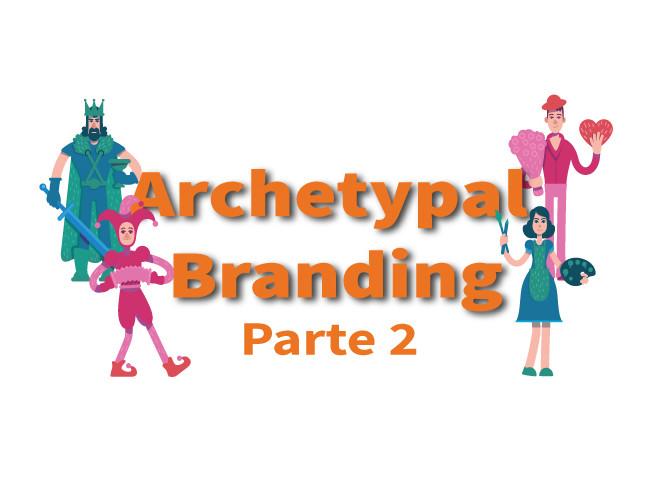 Archetypal Branding: conosciamo gli archetipi parte 2